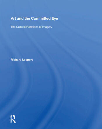 Art And The Committed Eye The Cultural Functions Of Imagery book cover