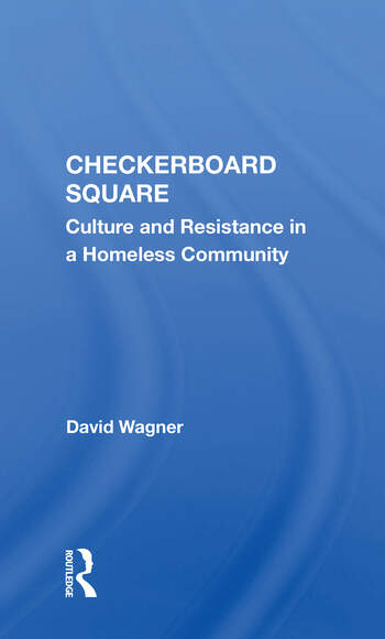 Checkerboard Square Culture And Resistance In A Homeless Community book cover