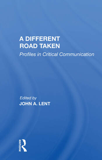 A Different Road Taken Profiles In Critical Communication book cover