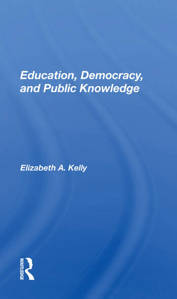 Education, Democracy, And Public Knowledge book cover