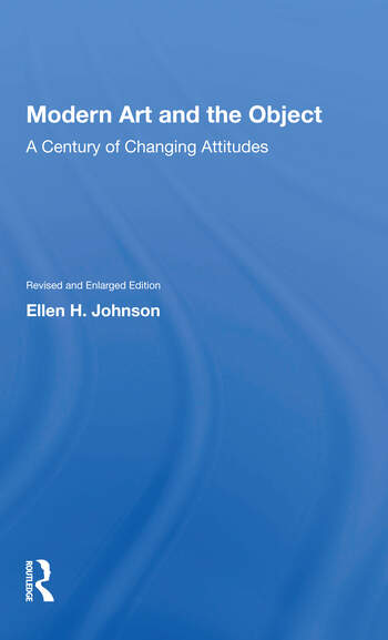 Modern Art And The Object A Century Of Changing Attitudes, Revised And Enlarged Edition book cover