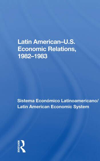 Latin American-u.s. Economic Relations, 1982-1983 book cover