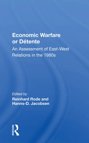 Economic Warfare Or Detente An Assessment Of East-west Economic Relations In The 1980s book cover