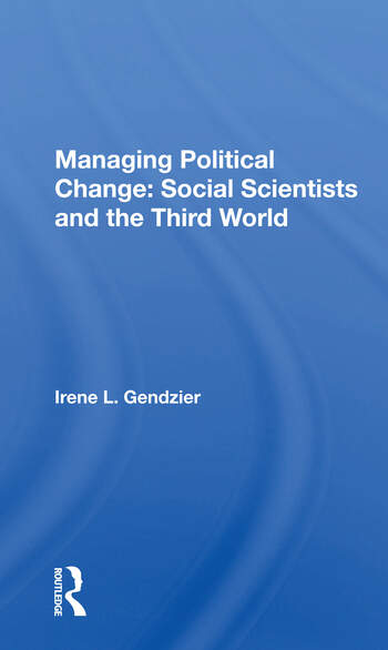 Managing Political Change Social Scientists And The Third World book cover