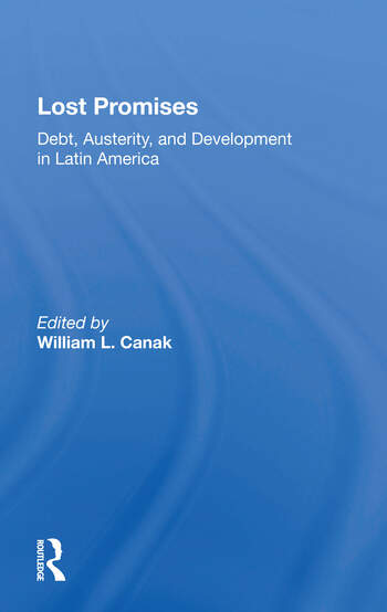 Lost Promises Debt, Austerity, And Development In Latin America book cover