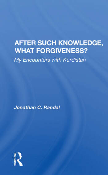 After Such Knowledge, What Forgiveness? My Encounters With Kurdistan book cover