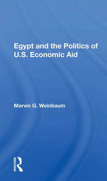Egypt And The Politics Of U.s. Economic Aid book cover