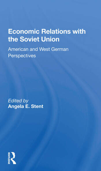 Economic Relations With The Soviet Union American And West German Perspectives book cover