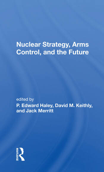 Nuclear Strategy, Arms Control, And The Future book cover