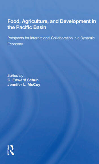 Food, Agriculture, And Development In The Pacific Basin Prospects For International Collaboration In A Dynamic Economy book cover
