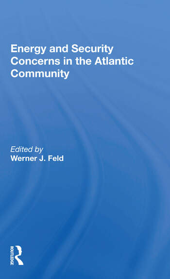 Energy And Security Concerns In The Atlantic Community book cover