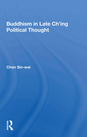 Buddhism In Late Ch'ing Political Thought book cover