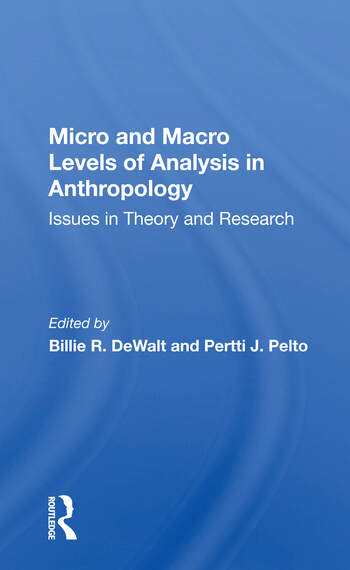 Micro And Macro Levels Of Analysis In Anthropology Issues In Theory And Research book cover