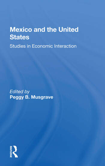 Mexico And The U.s. Studies In Economic Interaction book cover