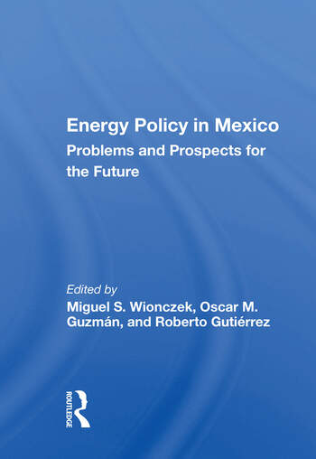 Energy Policy In Mexico Prospects And Problems For The Future book cover