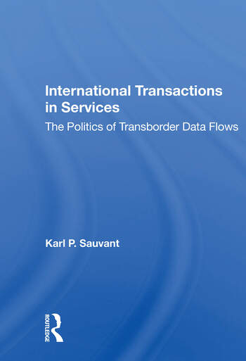 International Transactions In Services The Politics Of Transborder Data Flows book cover
