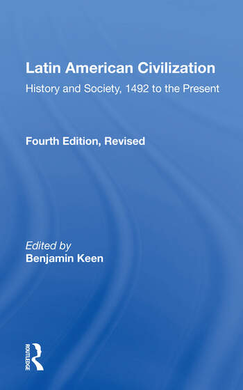 Latin American Civilization History And Society, 1492 To The Present-- Fourth Edition book cover