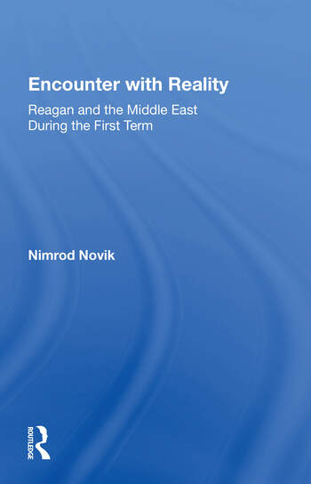 Encounter With Reality Reagan And The Middle East During The First Term book cover