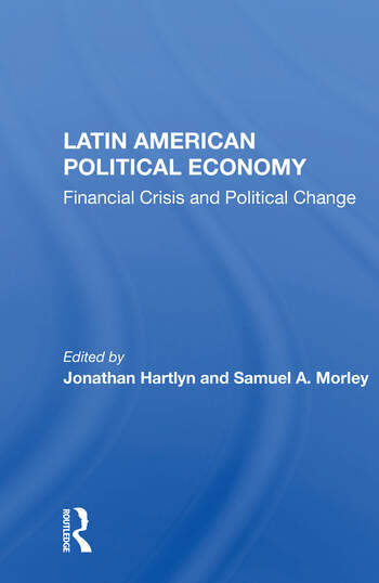 Latin American Political Economy Financial Crisis And Political Change book cover