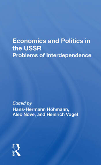 Economics And Politics In The Ussr Problems Of Interdependence book cover