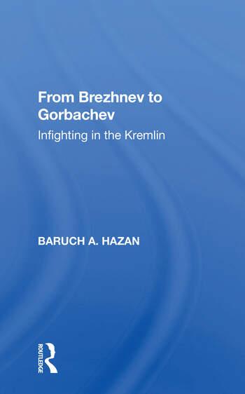 From Brezhnev To Gorbachev Infighting In The Kremlin book cover