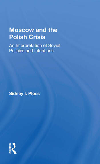 Moscow And The Polish Crisis An Interpretation Of Soviet Policies And Intentions book cover