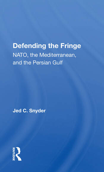 Defending The Fringe Nato, The Mediterranean, And The Persian Gulf book cover