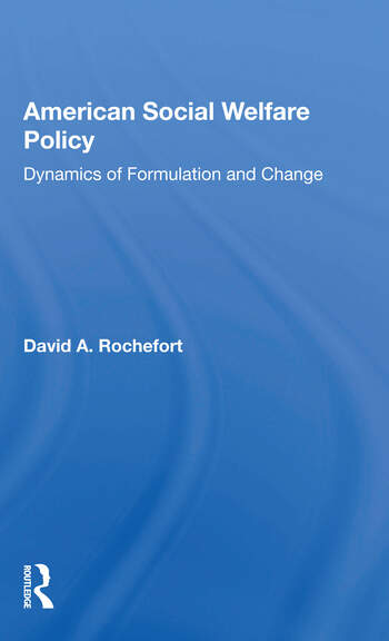 American Social Welfare Policy Dynamics Of Formulation And Change book cover