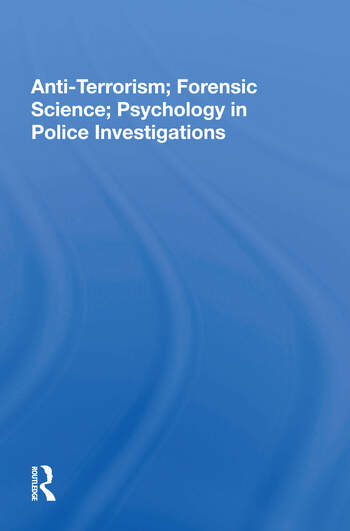 Anti-terrorism, Forensic Science, Psychology In Police Investigations book cover