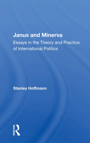 Janus And Minerva Essays In The Theory And Practice Of International Politics book cover