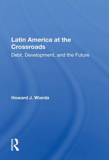 Latin America At The Crossroads Debt, Development, And The Future book cover