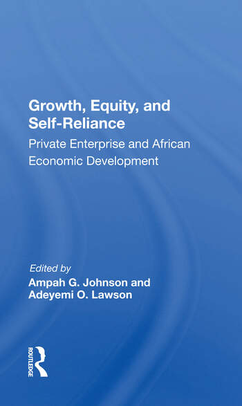 Growth, Equity, And Self-reliance Private Enterprise And African Economic Development book cover