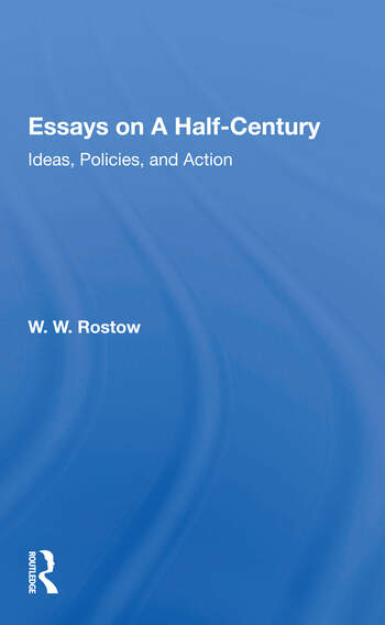 Essays On A Half Century Ideas, Policies, And Action book cover