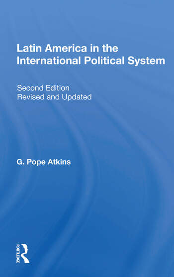 Latin America In The International Political System Second Edition, Fully Revised And Updated book cover