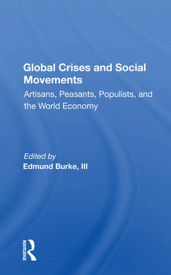 Global Crises And Social Movements Artisans, Peasants, Populists, And The World Economy book cover