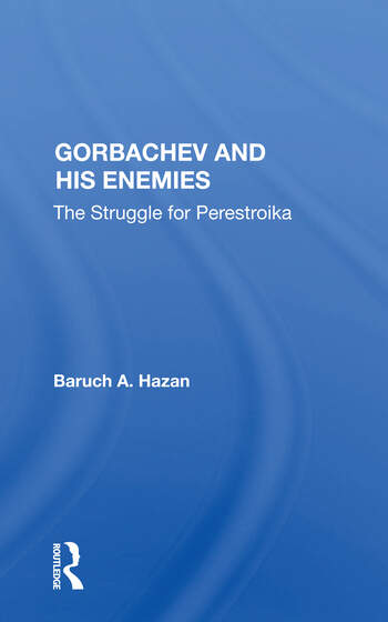 Gorbachev And His Enemies The Struggle For Perestroika book cover