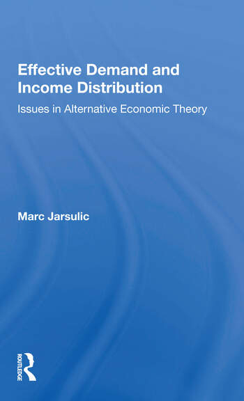 Effective Demand And Income Distribution Issues In Alternative Economic Theory book cover
