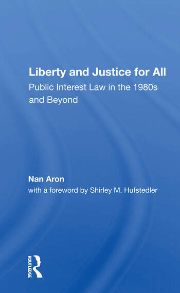 Liberty And Justice For All Public Interest Law In The 1980s And Beyond book cover