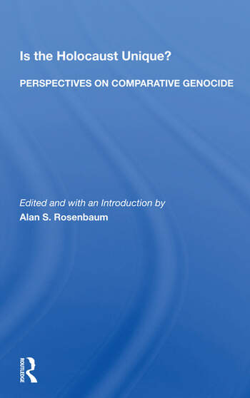 Is The Holocaust Unique? Perspectives On Comparative Genocide book cover