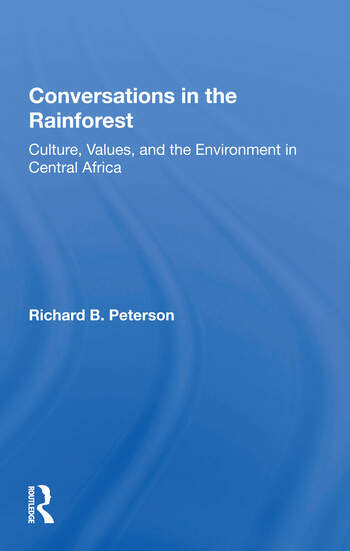 Conversations In The Rainforest Culture, Values, And The Environment In Central Africa book cover
