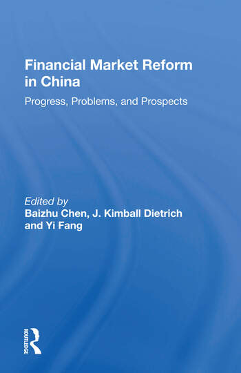 Financial Market Reform In China Progress, Problems, And Prospects book cover