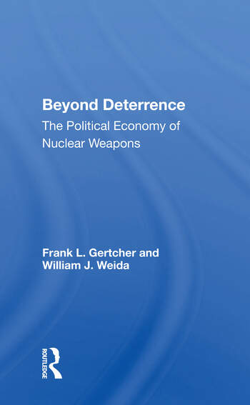 Beyond Deterrence The Political Economy Of Nuclear Weapons book cover
