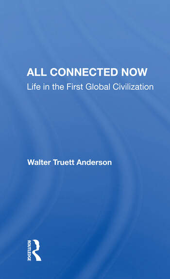 All Connected Now Life In The First Global Civilization book cover