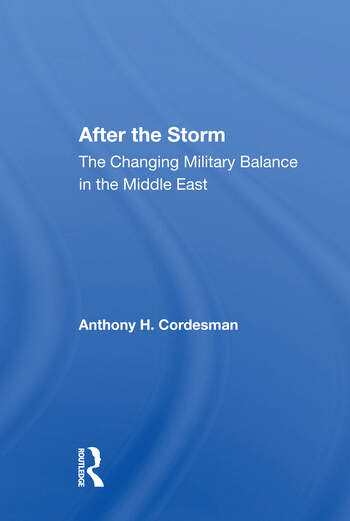 After The Storm The Changing Military Balance In The Middle East book cover