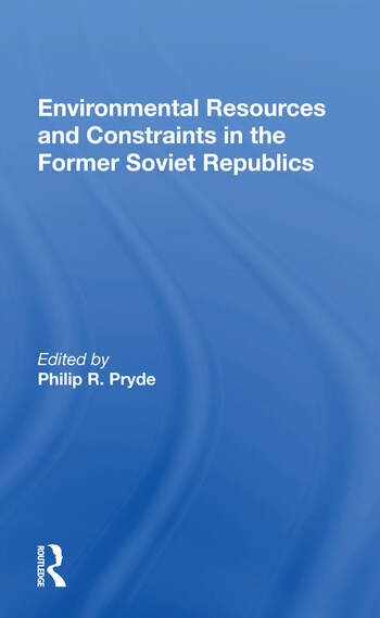 Environmental Resources And Constraints In The Former Soviet Republics book cover