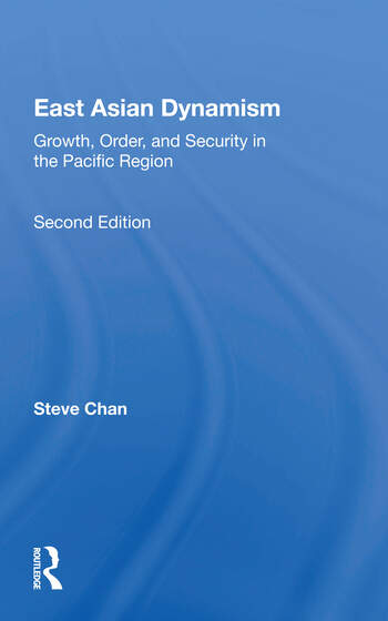 East Asian Dynamism Growth, Order And Security In The Pacific Region, Second Edition book cover
