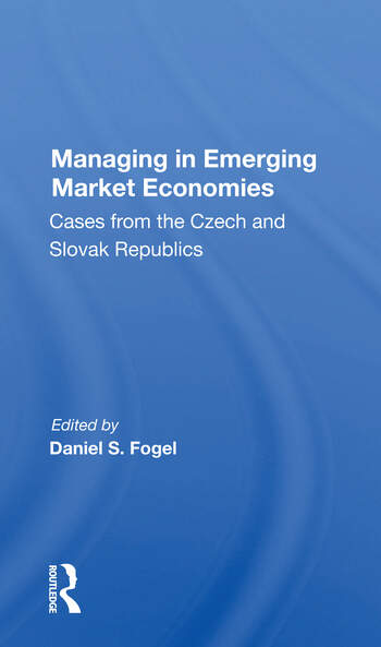 Managing In Emerging Market Economies Cases From The Czech And Slovak Republics book cover