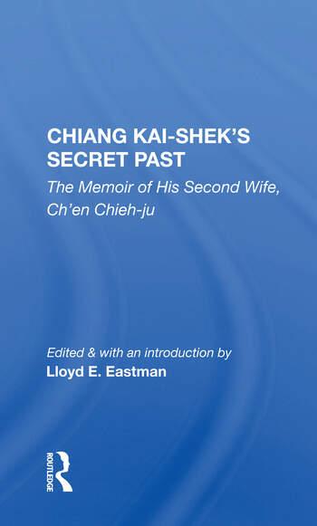 Chiang Kai-shek's Secret Past The Memoir Of His Second Wife, Ch'en Chieh-ju book cover