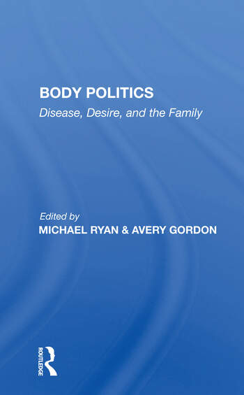 Body Politics Disease, Desire, And The Family book cover