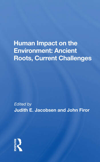 Human Impact On The Environment Ancient Roots, Current Challenges book cover